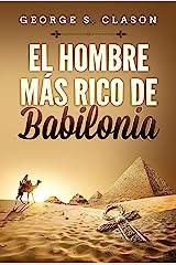 El Hombre Mas Rico De Babilonia (Spanish Edition) eBook Kindle