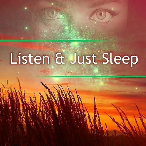 Listen & Just Sleep - Relaxing Music for Calm Down, Easy Sleep, Deep