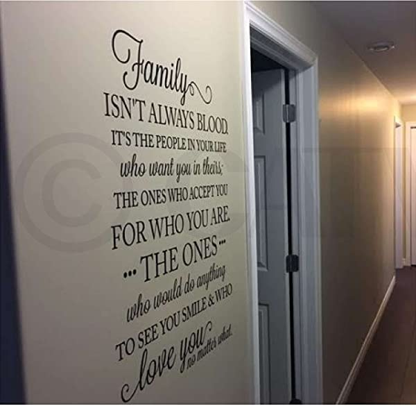 Family Isn T Always Blood It S The People In Your Life Who Want You In Theirs Vinyl Lettering Wall Decal Black 16 W X 22 H
