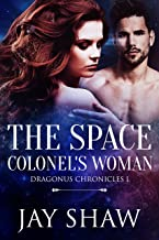 The Space Colonel's Woman: A SciFi Action Romance (Dragonus Chronicles Book 1)