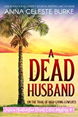 A Dead Husband Jessica Huntington Desert Cities Mystery #1 Kindle Edition