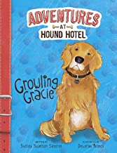 Growling Gracie (Adventures at Hound Hotel)