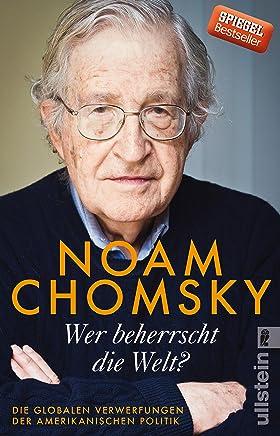 Wer beherrscht die Welt? Die globalen Verwerfungen der aerikanischen Politik by Noam Chomsky