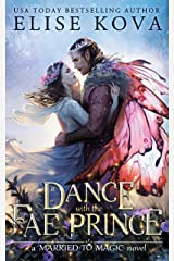 A Dance with the Fae Prince (Married to Magic) Kindle Edition
