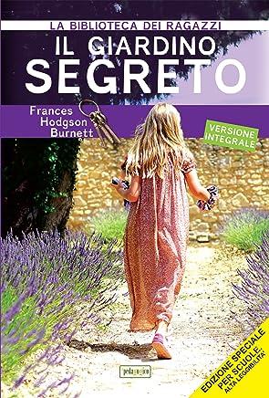 Il Giardino segreto: Ediz. integrale ad alta leggibilità (La biblioteca didattica Vol. 1)