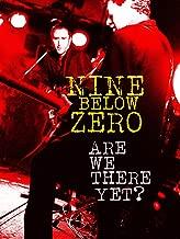 Nine Below Zero - Are We There Yet?