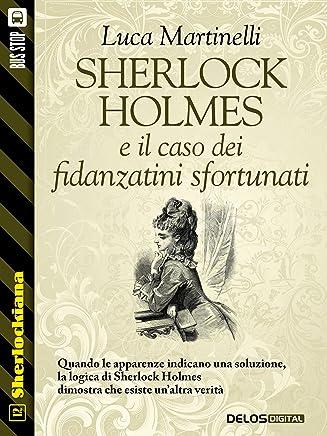 Sherlock Holmes e il caso dei fidanzatini sfortunati (Sherlockiana Vol. 12)