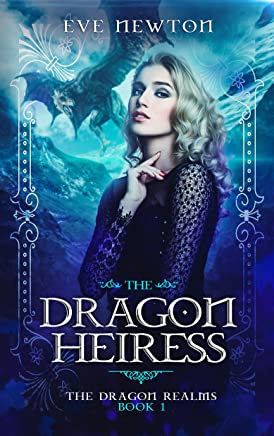 The Dragon Heiress: The Dragon Realms: Book 1: A Reverse Harem Fantasy (English Edition)