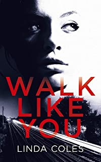 Walk Like You: How Far Would You Go To Locate A Missing Friend? (Chrissy Livingstone Book 2)