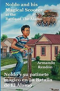 Noldo and his Magical Scooter at the Battle of The Alamo=Noldo y su patinete magico en la Batalla de El Alamo (English Edition)
