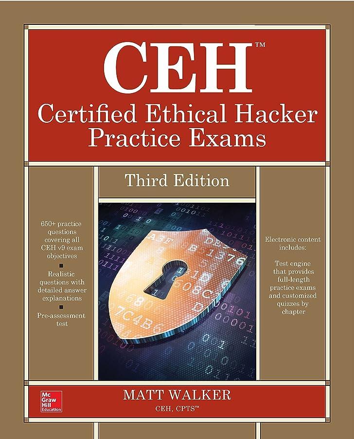 ご意見ドライブに賛成CEH Certified Ethical Hacker Practice Exams, Third Edition (All-In-One) (English Edition)