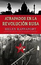 Atrapados en la Revolución Rusa, 1917 (Ayer y hoy de la historia) (Spanish Edition)