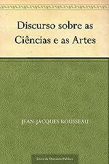 Discurso Sobre as Ciências e as Artes eBook Kindle