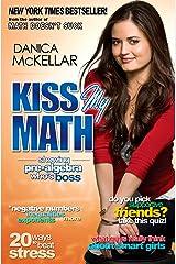Kiss My Math: Showing Pre-Algebra Who's Boss Paperback