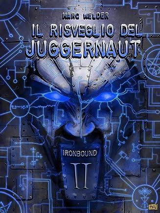 Ironbound II - Il Risveglio del Juggernaut