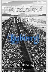 Feindesland Band 2: Ljubimyj (Feindesland-Bände 3) Kindle Ausgabe