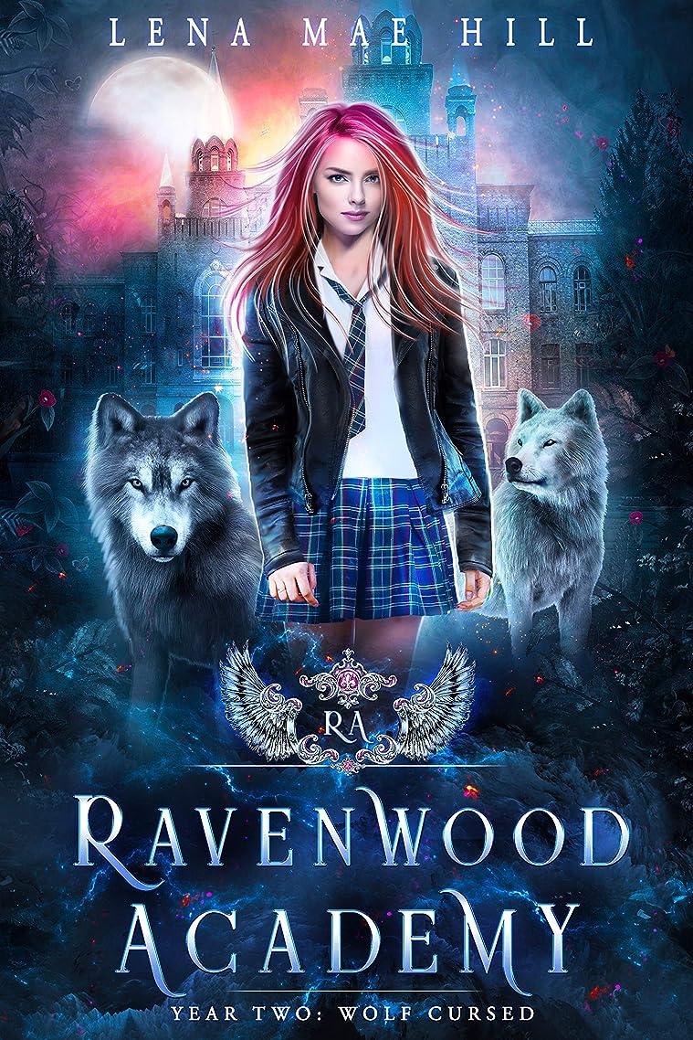 要求する目の前の不完全Ravenwood Academy, Year Two: Wolf Cursed (English Edition)