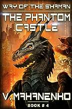 The Phantom Castle (The Way of the Shaman: Book #4) LitRPG series (English Edition)