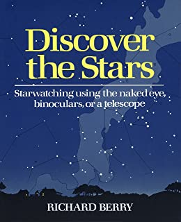 Discover the Stars: Starwatching Using the Naked Eye, Binoculars, or a Telescope