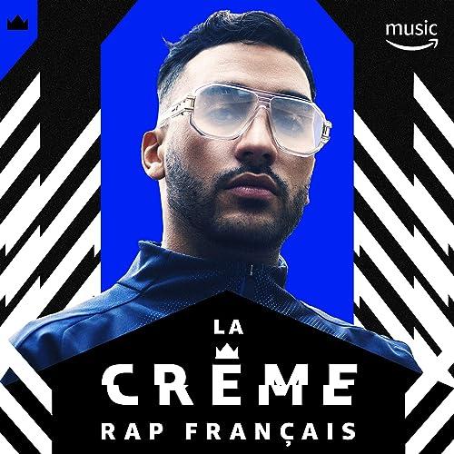 La Crème Rap Français by MMZ, Kekra, Pins & Dimeh, Sofiane
