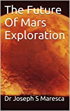 The Future Of Mars Exploration