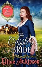 The Cripple's Bride (Family of Love Series) (A Western Romance Story)