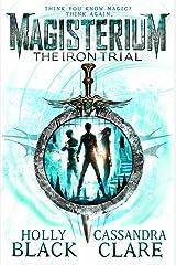 Magisterium: The Iron Trial (Magisterium Series Book 1) Kindle Edition