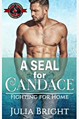 A SEAL for Candace (Special Forces: Operation Alpha) (Fighting for Home Book 1) Kindle Edition