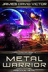 Metal Warrior: Precious Metal (Mech Fighter Book 5) Kindle Edition
