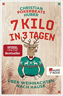 7 Kilo in 3 Tagen: Über Weihnachten nach Hause (German Edition)