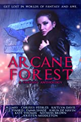 Arcane Forest Anthology: Get Lost in Worlds of Fantasy and Awe Kindle Edition