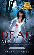 Dead by Morning: A Dark Fiction Novel (5 Year Anniversary Edition) (Rituals of the Night Book 1)