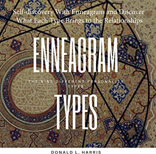 Enneagram Types: Wisdom of the Enneagram, Self-Awareness and Discover What Each Type Brings to the Relationship