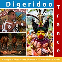 Digeridoo Trance - Aboriginal Dreamtime Shamanic Trance Dance Music