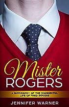 表紙: Mister Rogers: A Biography of the Wonderful Life of Fred Rogers (Bio Shorts Book 3) (English Edition) | Jennifer Warner