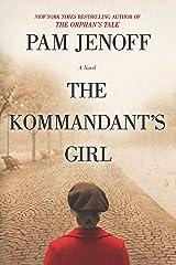 The Kommandant's Girl Kindle Edition