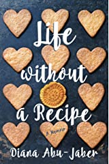 Life Without a Recipe: A Memoir Kindle Edition