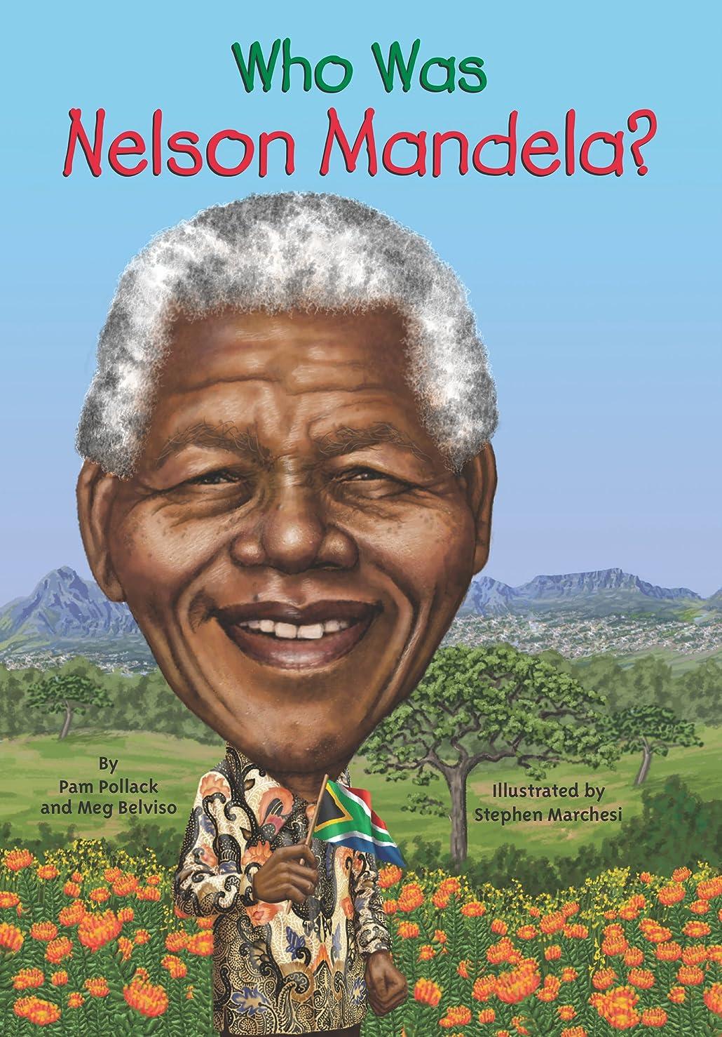 リーガン湿気の多いビジネスWho Was Nelson Mandela? (Who Was?) (English Edition)