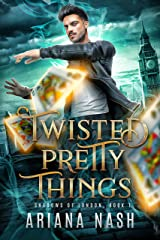 Twisted Pretty Things: An MM Urban Fantasy (Shadows of London Book 1) Kindle Edition