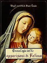 La cronostoria delle apparizioni di Fatima (Italian Edition)