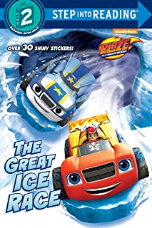 The Great Ice Race (Step Into Reading, Step 2: Blaze and the Monster Machines)
