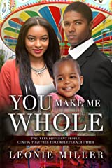 You Make Me Whole: A Marriage And Pregnancy African American Romance Kindle Edition