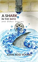 A Shark in the Bath and Other Stories (Tenerife Tales Book 2)