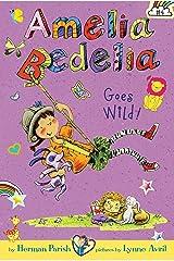 Amelia Bedelia Chapter Book #4: Amelia Bedelia Goes Wild! Kindle Edition