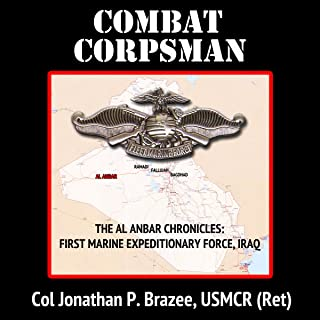 Combat Corpsman: The Al Anbar Chronicles: First Marine Expeditionary Force - Iraq, Volume 2
