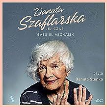 Danuta Szaflarska (Polish Edition): Jej czas [Her Time]