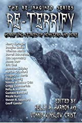 Re-Terrify: Horrifying Stories of Monsters and More (The Re-Imagined Series Book 4) Kindle Edition