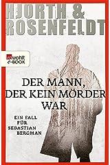 Der Mann, der kein Mörder war (Ein Fall für Sebastian Bergman 1) (German Edition) Kindle Edition