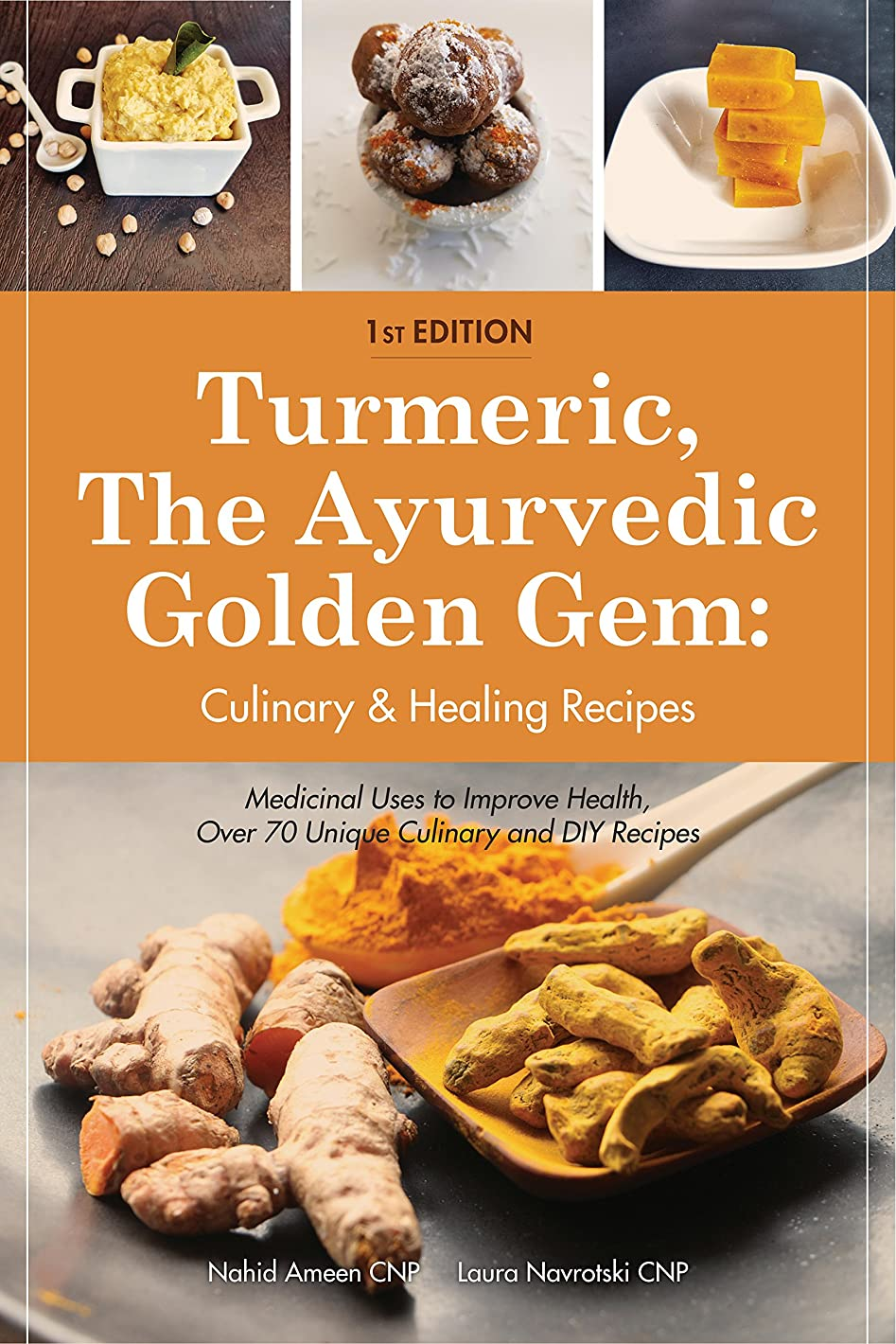 Turmeric, The Ayurvedic Golden Gem:  Culinary & Healing Recipes.: Medicinal Uses to Improve Health, Over 70 Unique Culinary and DIY Recipes (English Edition)