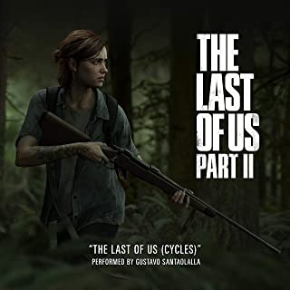 """The Last of Us (Cycles) (From """"The Last of Us Part II"""")"""